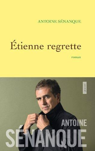 ETIENNE REGRETTE - Antoine SÉNANQUE