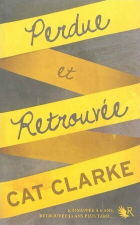 Perdue et retrouvée Cat Clarke thriller Collection R