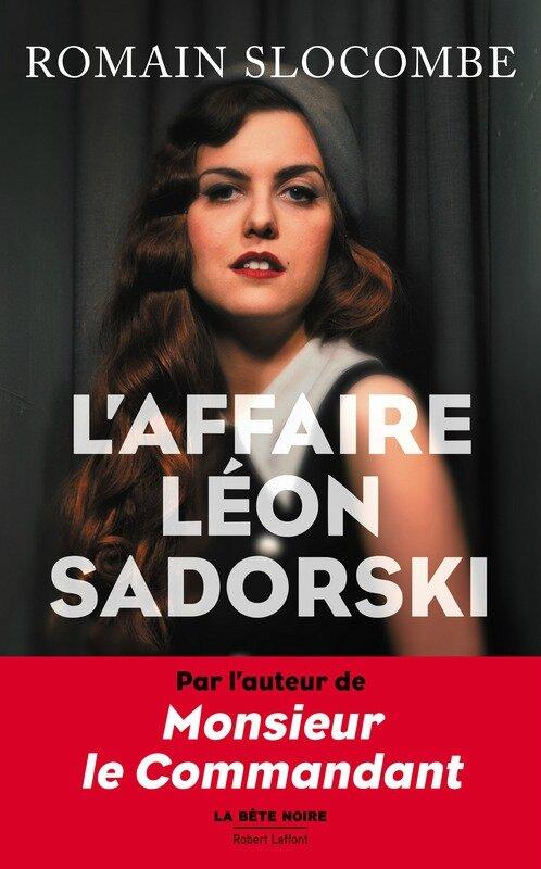 """Romain Slocombe - """"L'affaire Léon Sadorski""""."""