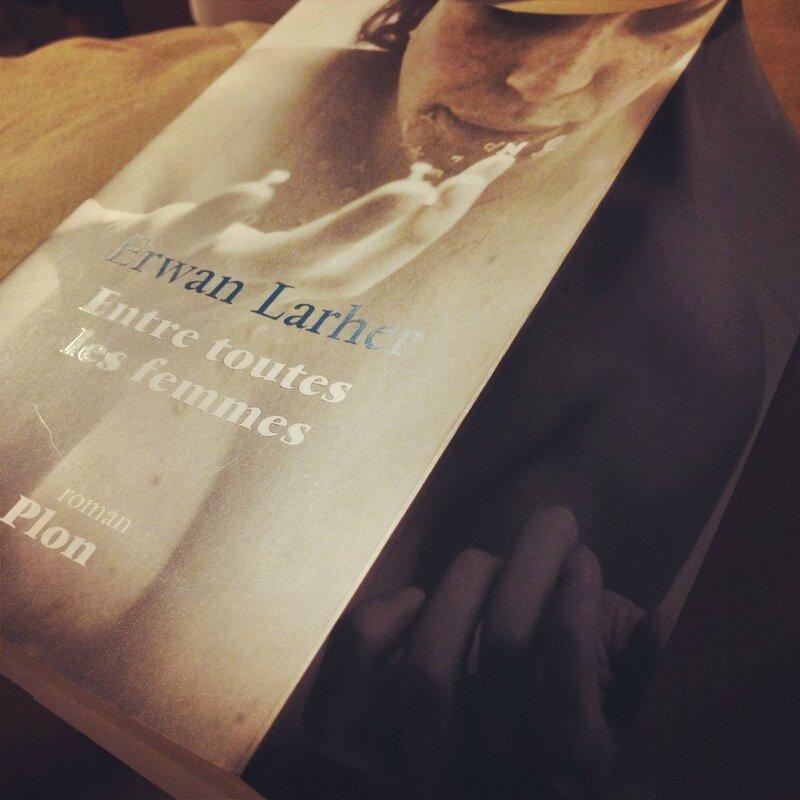 ENTRE TOUTES LES FEMMES - Erwan LARHER