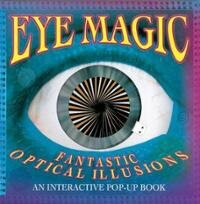 eye-magic-fantastic-optical-illusions-interactive-pop-up-tango-books-hardcover-cover-art