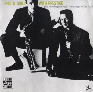 Phil_Woods_Gene_Quill_Quintet___1957___Phil___Quill_With_Prestige__Prestige_
