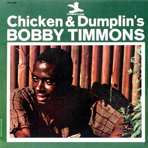 Bobby Timmons - 1965 - Chicken & Dumplin's (Prestige)