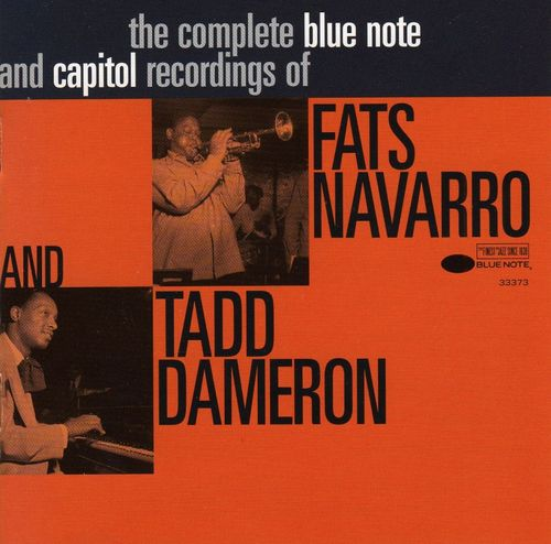 Fats Navarro & Tadd Dameron - 1947-49 - Complete Blue Note and Capitol Recordings (Blue Note)