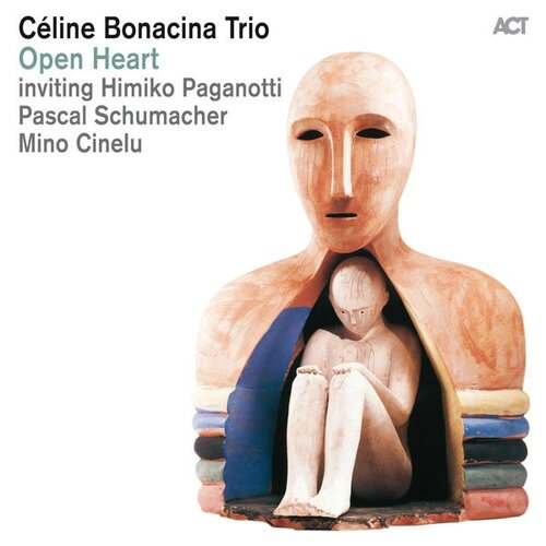 Céline Bonacina Trio - 2013 - Open Heart (Act Music)