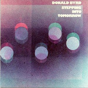 Donald_Byrd___1974___Steppin__Into_Tomorrow__Blue_Note_