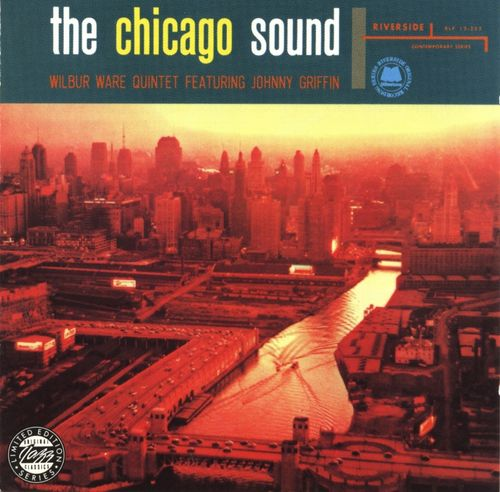 Wilbur Ware Quintet - 1957 - The Chicago Sound (Riverside)