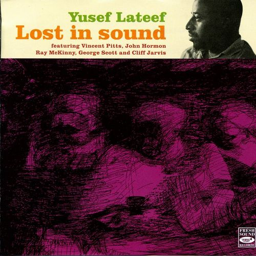 Yusef Lateef - 1961 - Lost in Sound (Fresh Sound)
