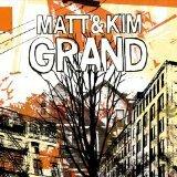Matt & kim - Grand