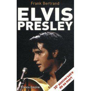 Elvis Presley Frank Bertrand