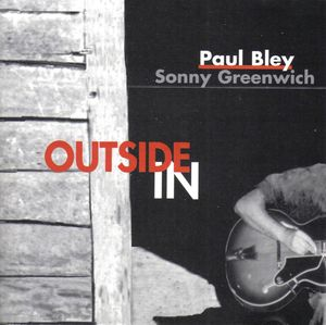 Paul Bley Sonny Greenwich - 1994 - Outside In (Justin Time)