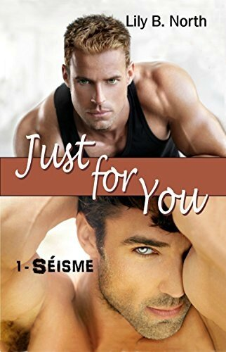 Just For You tome 1 : séisme (Lily B. North)