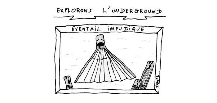 underground éventail