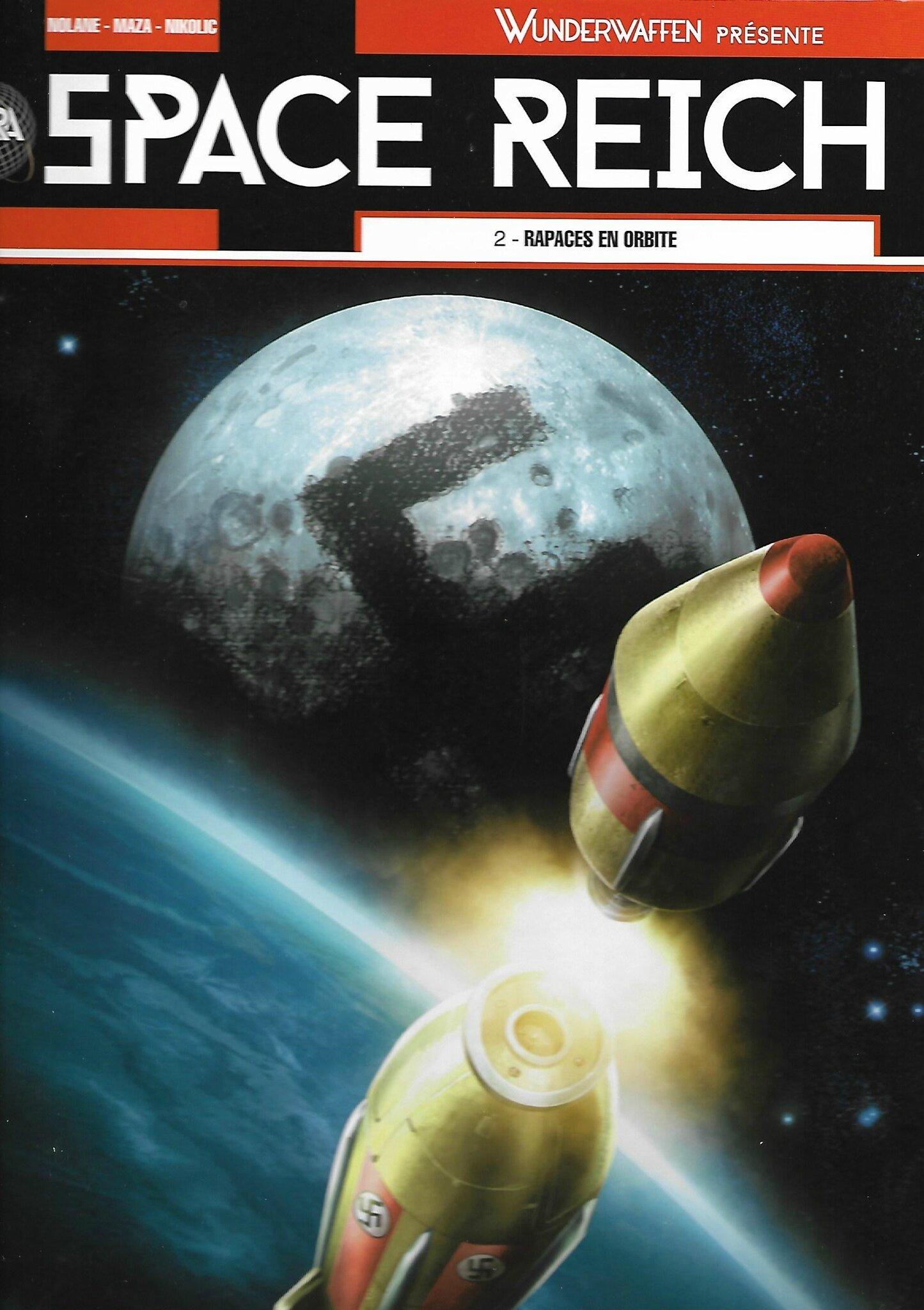 SPACE REICH - Volume 2: Rapaces en orbite - par Richard D. Nolane, Marko Nikolic et Maza