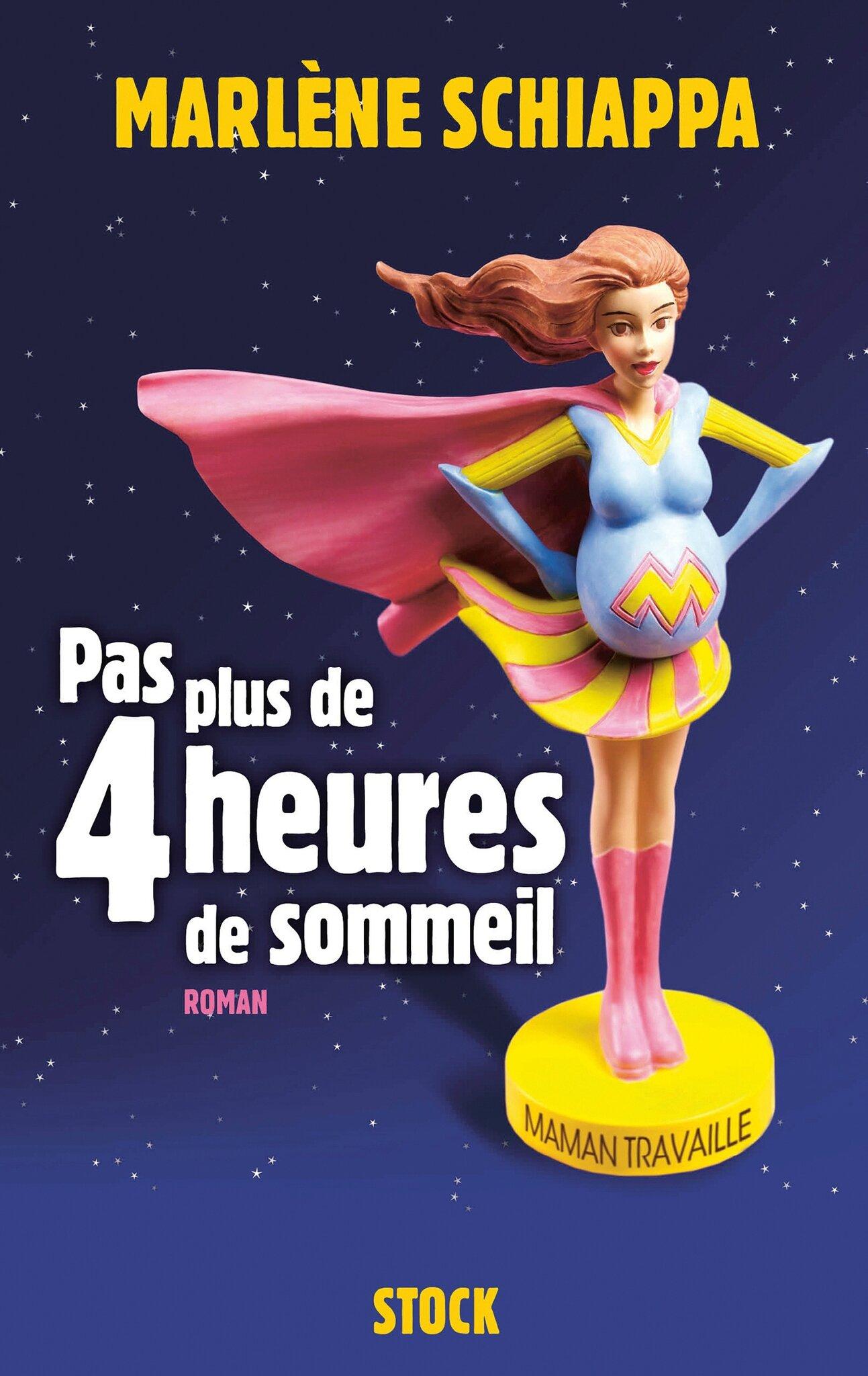 PAS PLUS DE 4 HEURES DE SOMMEIL - Marlène SCHIAPPA