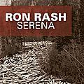 Ron rash, serena, editions du masque, 2011.