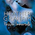 Passion immortelle de heather graham