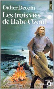 les_3_vies_de_Babe_Ozouf