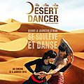 Concours desert dancer : 10 places à gagner!!