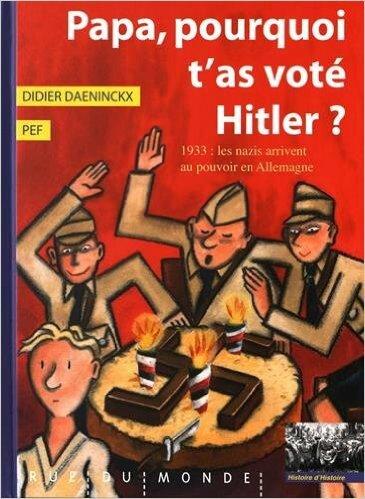 Papa, pourquoi t'as voté Hitler ?, de Didier Daeninckx, chez Rue du monde ****