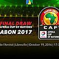 Can 2017 : résultat première journée et calendrier des matches restants !