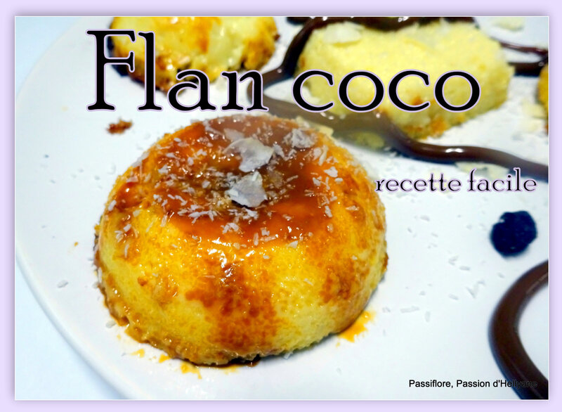 Flan Coco Tres Facile A Faire Passiflore Passion D Hellyane