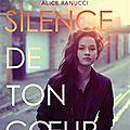 Alice ranucci : dans le silence de ton coeur