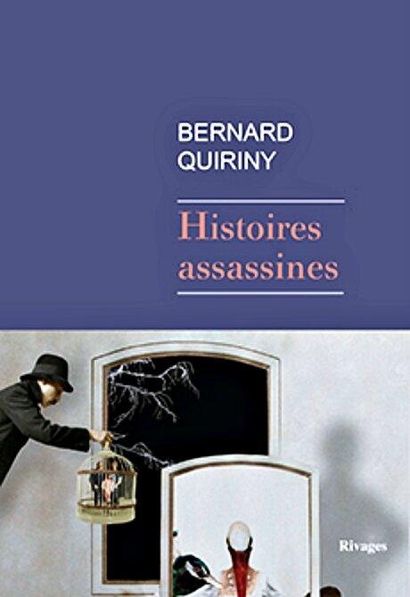 Bernard Quiriny - Histoires assassines