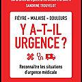 Y a t il urgence ? - reconnaître les situations d'urgence médicale - frédéric adnet et sandrine trouvelot - editions flammarion