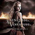 chroniques-des-arcanes,-tome-1---princesse-veneneuse-391880-250-400