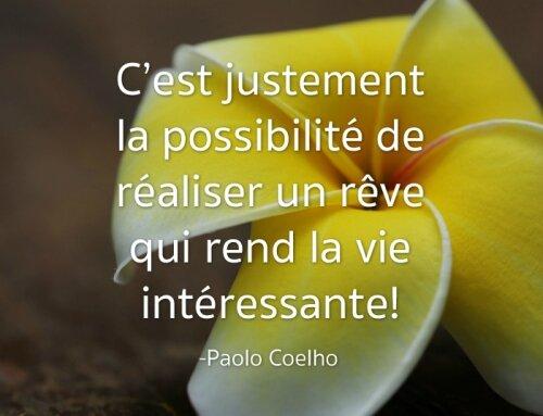 Quote-64-Paolo-Coelho-Cest-justement-la-possibilité-de-réaliser-un-rêve-qui-rend-la-vie-intéressante-500x383