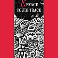 Efface toute trace : un savoureux roman à tiroirs sur l'art contemporain