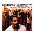 1 - David Murray - The Devil tried to kill me