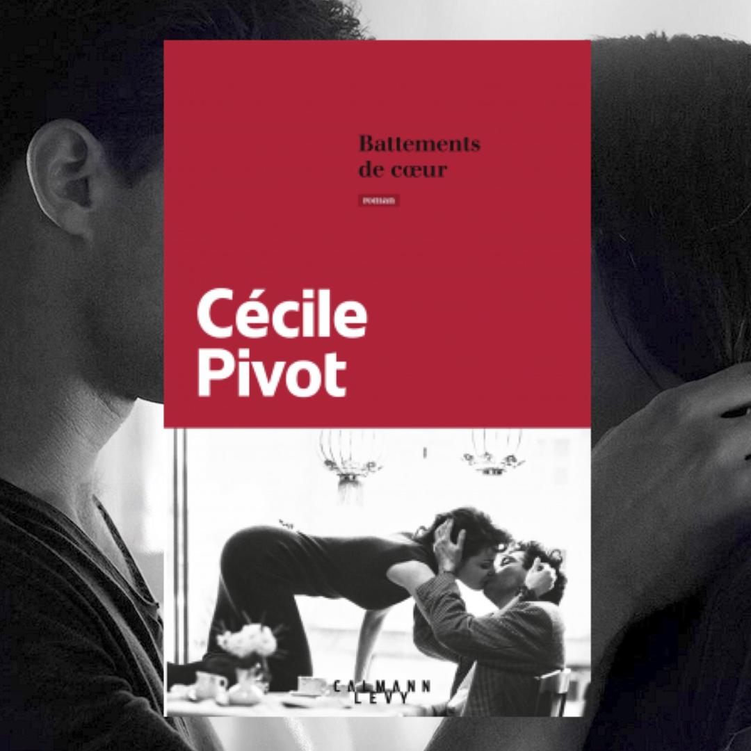 Battements de cœur, Cécile Pivot