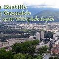 LA BASTILLE DE GRENOBLE ET SON TELEPHERIQUE
