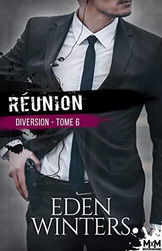 Diversion tome 6 : réunion (Eden Winters)