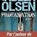 Jussi adler olsen, profanation, editions france loisirs, 2013