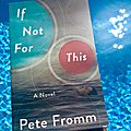 If not for this - pete fromm (2014)