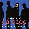 Complete garbage b-sides & remixes