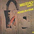 Max Roach Quartet - 1979 - Pictures in a Frame (Soul Note)