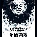 Le voyage dans la lune (georges méliès, le prestidigitateur du septième art)
