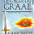 Le cycle du graal, tome 3 : lancelot du lac - jean markale