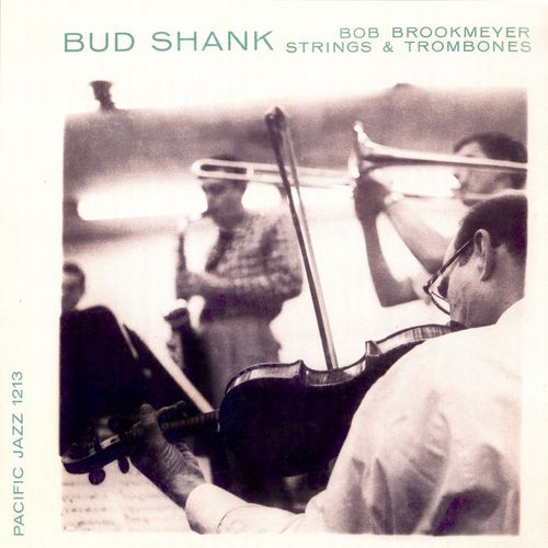 Bud Shank Bob Brookmeyer - 1954-55 - Strings And Trombones (Pacific Jazz)