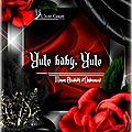 Chtonya verse : yule baby, yule (manon elisabeth d'ombremont)