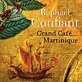 Grand café martinique - raphaël confiant