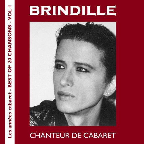 Brindille - Chanteur de cabaret - Label de Nuit Productions