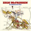 Eric mcfadden : nouvel album, clips et concerts