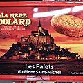 Mont-saint-michel: les crapauds du reliquaire n'ont plus les moyens de se goinfrer des biscuits de la mère poulard!