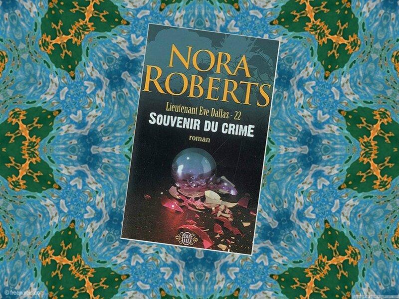Eve Dallas tome 22 : souvenir du crime (Nora Roberts)