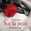 Sur ta peau (stark international tome 2) ❉❉❉ j. kenner